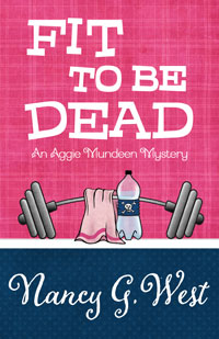 Fit to be Dead by Nancy G West